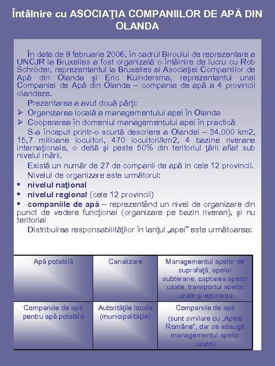 Întâlnire cu ASOCIAŢIA COMPANIILOR DE APĂ DIN OLANDA În data de 9 februarie 2006,