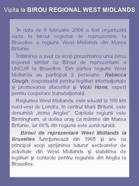 Vizita la BIROU REGIONAL WEST MIDLANDS În data de 6 februarie 2006 a fost