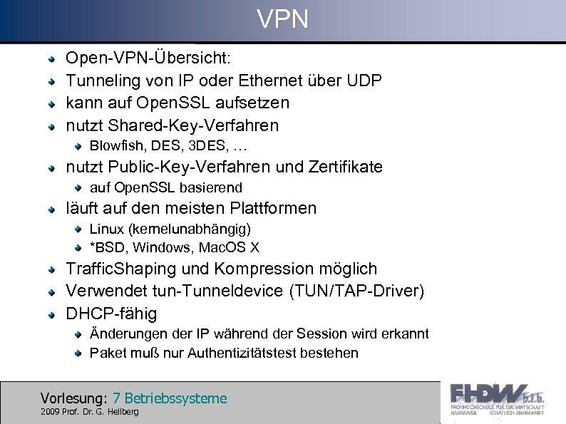 VPN Open-VPN-Übersicht: Tunneling von IP oder Ethernet über UDP kann auf Open. SSL aufsetzen