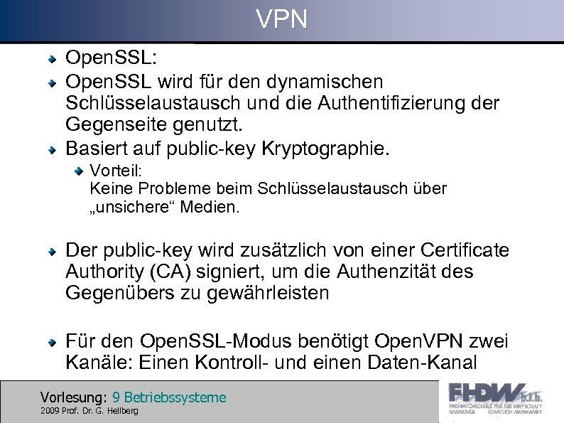 VPN Open. SSL: Open. SSL wird für den dynamischen Schlüsselaustausch und die Authentifizierung der
