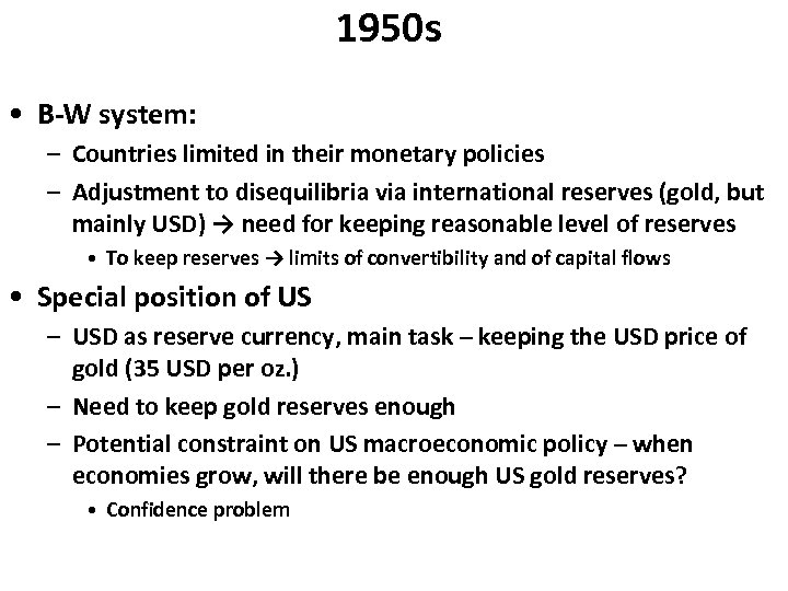 1950 s • B-W system: – Countries limited in their monetary policies – Adjustment
