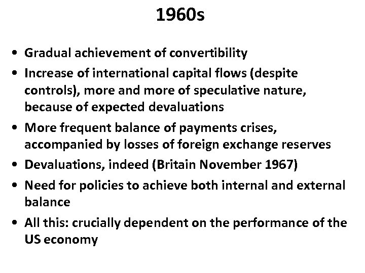 1960 s • Gradual achievement of convertibility • Increase of international capital flows (despite