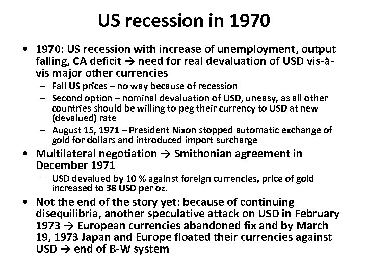 US recession in 1970 • 1970: US recession with increase of unemployment, output falling,