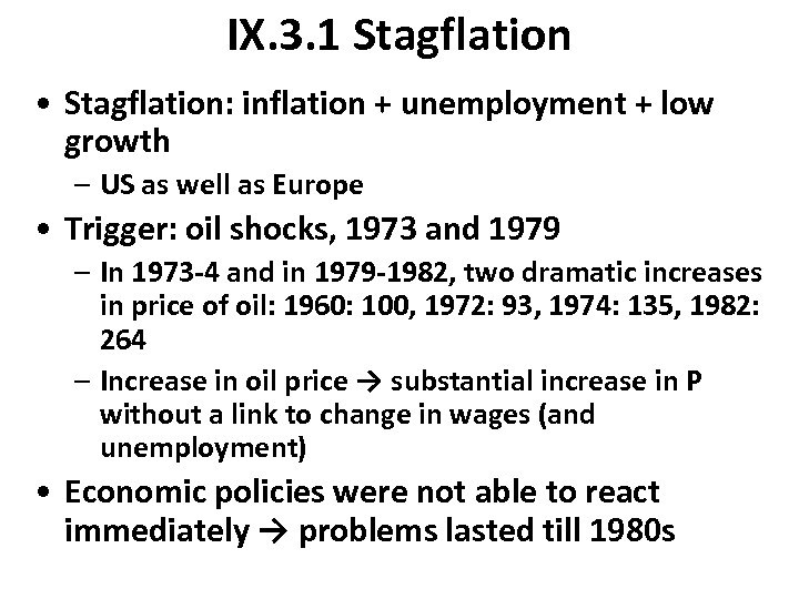 IX. 3. 1 Stagflation • Stagflation: inflation + unemployment + low growth – US