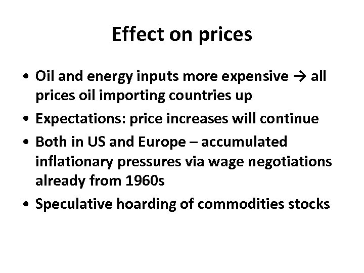 Effect on prices • Oil and energy inputs more expensive → all prices oil