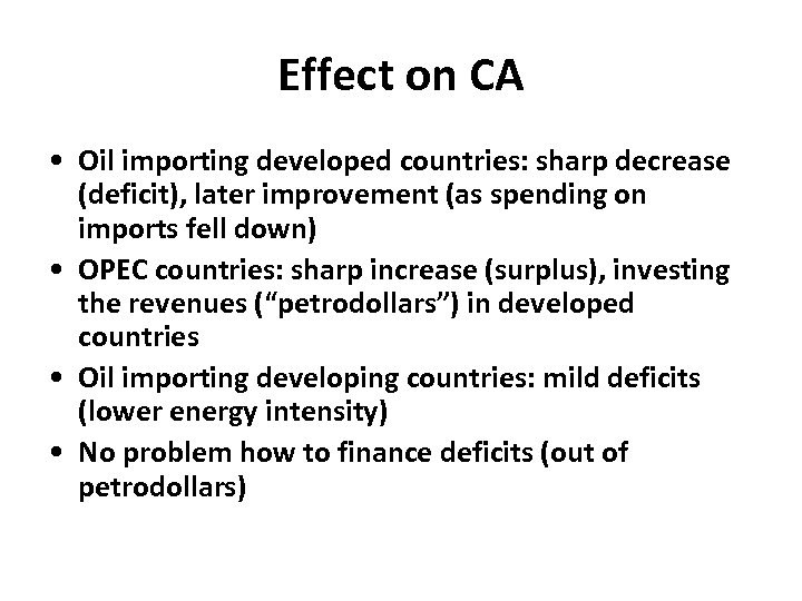 Effect on CA • Oil importing developed countries: sharp decrease (deficit), later improvement (as