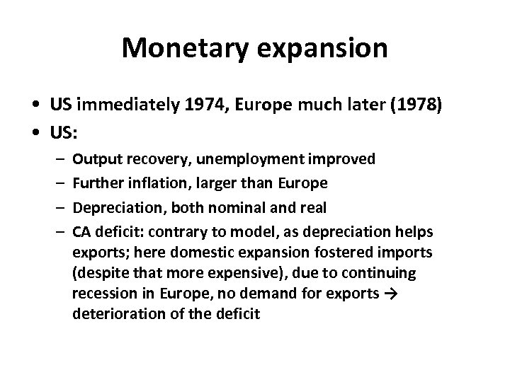 Monetary expansion • US immediately 1974, Europe much later (1978) • US: – –