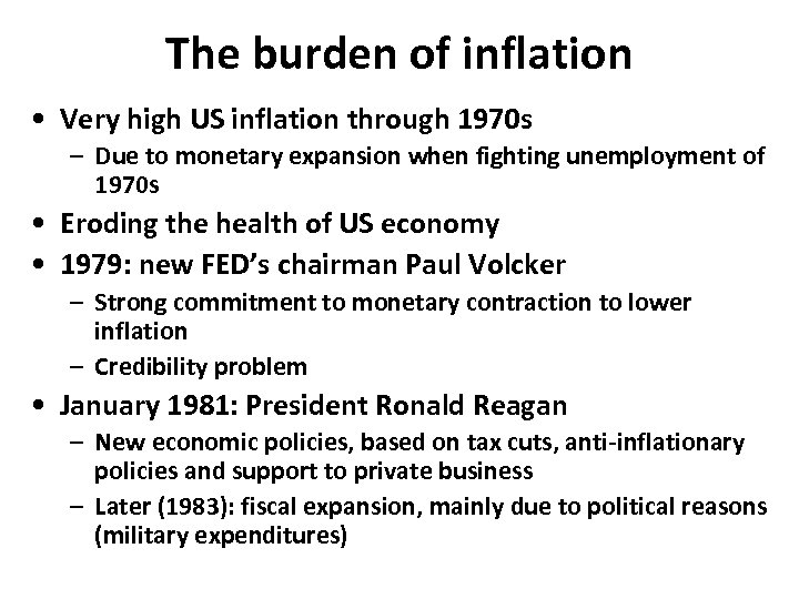 The burden of inflation • Very high US inflation through 1970 s – Due