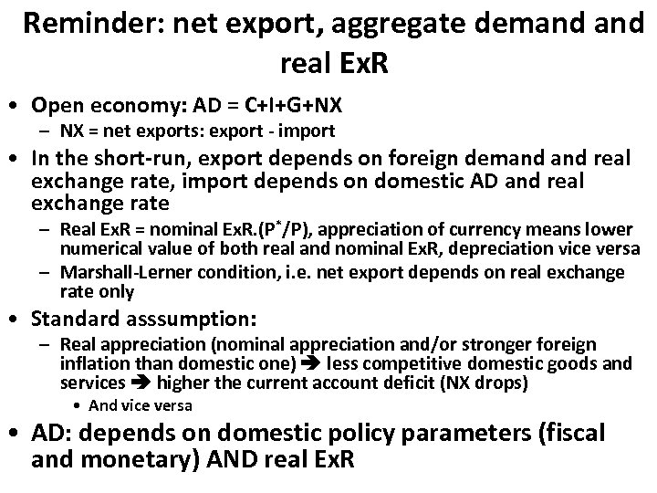 Reminder: net export, aggregate demand real Ex. R • Open economy: AD = C+I+G+NX
