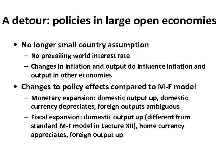 A detour: policies in large open economies • No longer small country assumption –