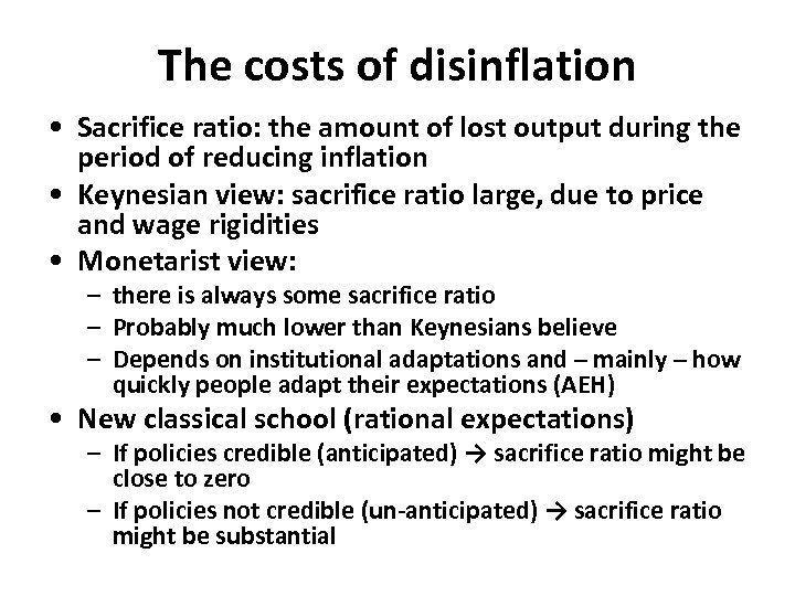 The costs of disinflation • Sacrifice ratio: the amount of lost output during the