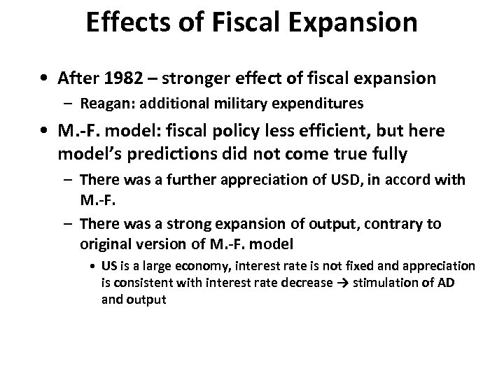 Effects of Fiscal Expansion • After 1982 – stronger effect of fiscal expansion –