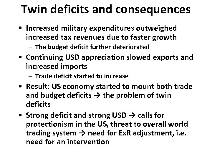 Twin deficits and consequences • Increased military expenditures outweighed increased tax revenues due to
