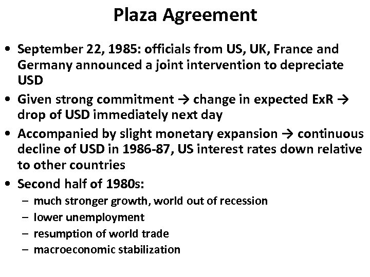 Plaza Agreement • September 22, 1985: officials from US, UK, France and Germany announced