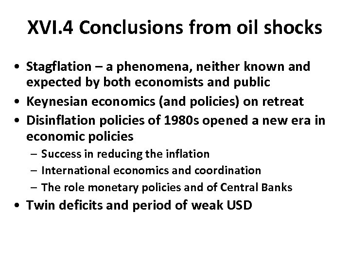 XVI. 4 Conclusions from oil shocks • Stagflation – a phenomena, neither known and