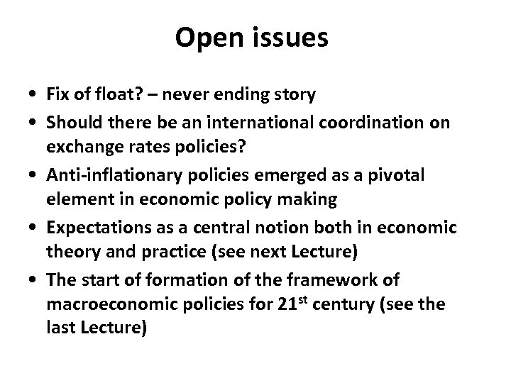 Open issues • Fix of float? – never ending story • Should there be