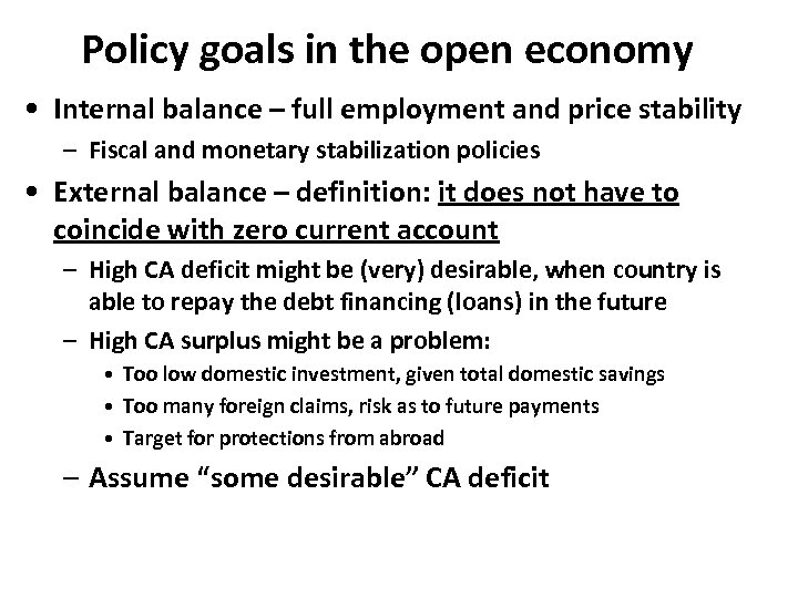 Policy goals in the open economy • Internal balance – full employment and price