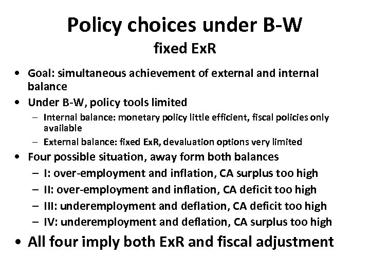 Policy choices under B-W fixed Ex. R • Goal: simultaneous achievement of external and