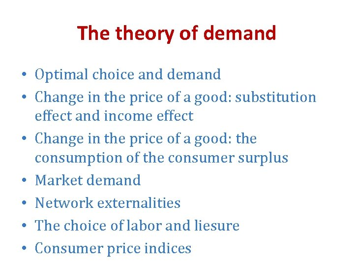 The theory of demand • Optimal choice and demand • Change in the price