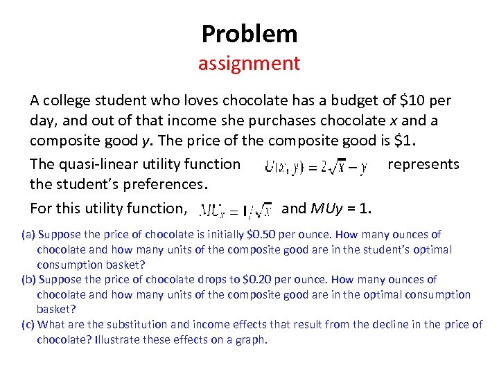 Problem assignment A college student who loves chocolate has a budget of $10 per
