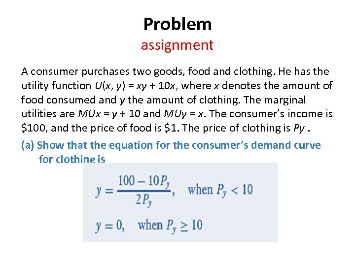 Problem assignment A consumer purchases two goods, food and clothing. He has the utility