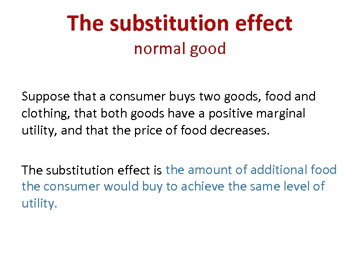 The substitution effect normal good Suppose that a consumer buys two goods, food and