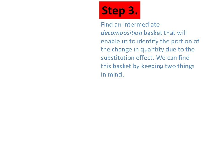 Step 3. Find an intermediate decomposition basket that will enable us to identify the
