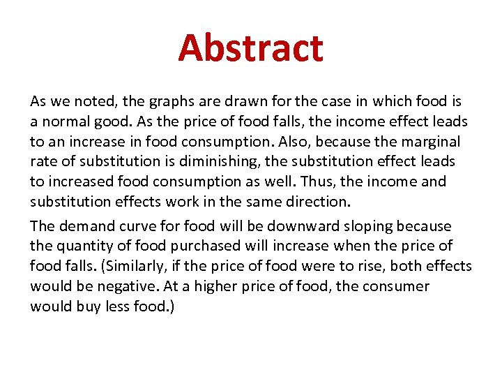 Abstract As we noted, the graphs are drawn for the case in which food