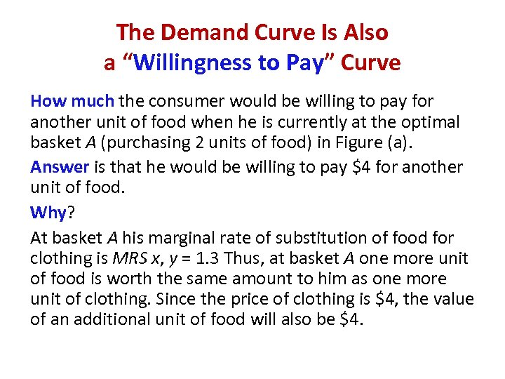 "The Demand Curve Is Also a ""Willingness to Pay"" Curve How much the consumer"