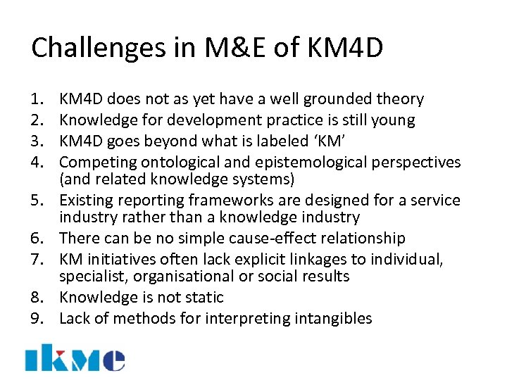 Challenges in M&E of KM 4 D 1. 2. 3. 4. 5. 6. 7.