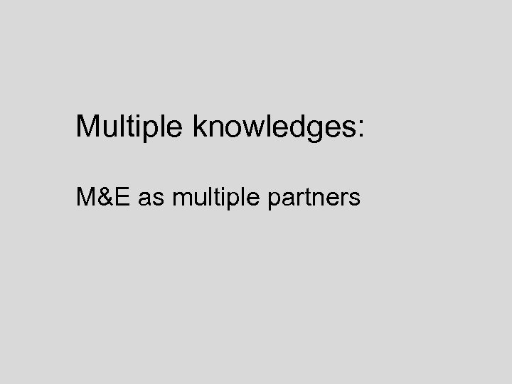 Multiple knowledges: M&E as multiple partners