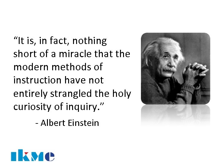 """It is, in fact, nothing short of a miracle that the modern methods of"