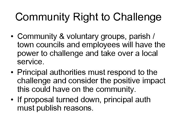 Community Right to Challenge • Community & voluntary groups, parish / town councils and
