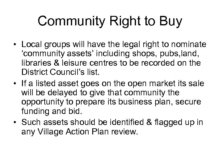 Community Right to Buy • Local groups will have the legal right to nominate