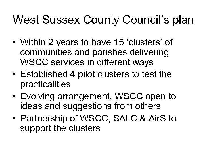 West Sussex County Council's plan • Within 2 years to have 15 'clusters' of