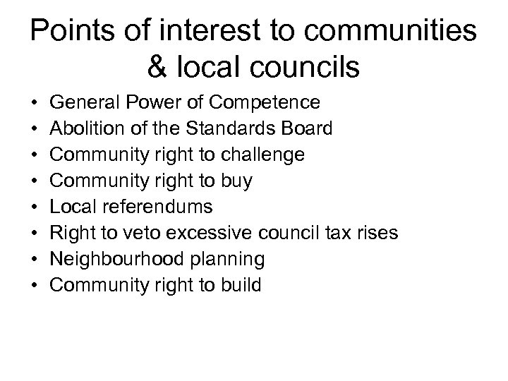 Points of interest to communities & local councils • • General Power of Competence