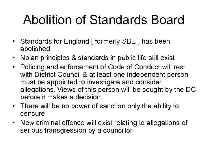 Abolition of Standards Board • Standards for England [ formerly SBE ] has been