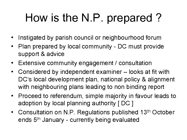 How is the N. P. prepared ? • Instigated by parish council or neighbourhood
