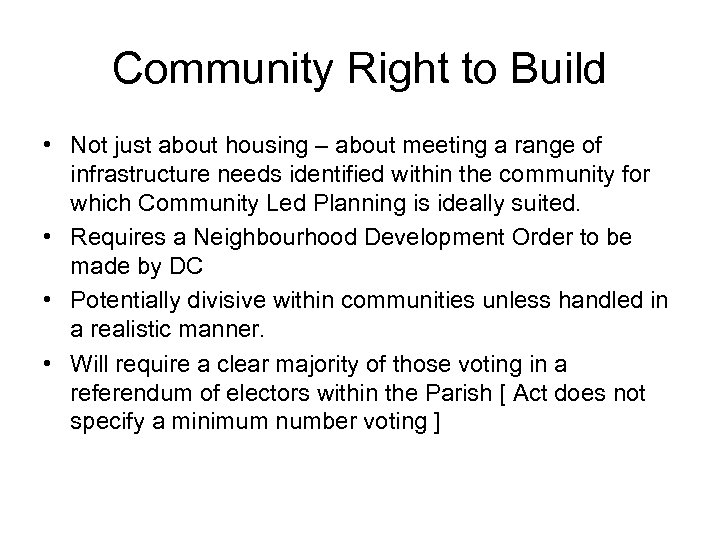 Community Right to Build • Not just about housing – about meeting a range