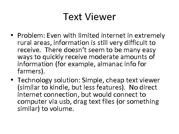 Text Viewer • Problem: Even with limited internet in extremely rural areas, information is