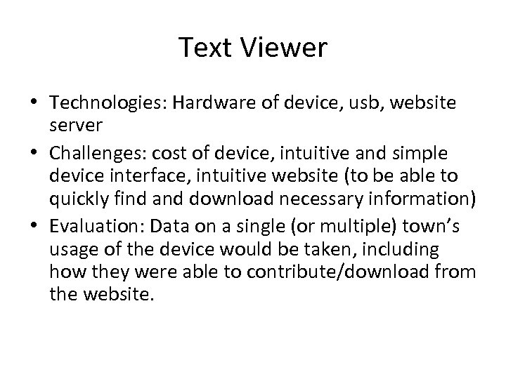 Text Viewer • Technologies: Hardware of device, usb, website server • Challenges: cost of