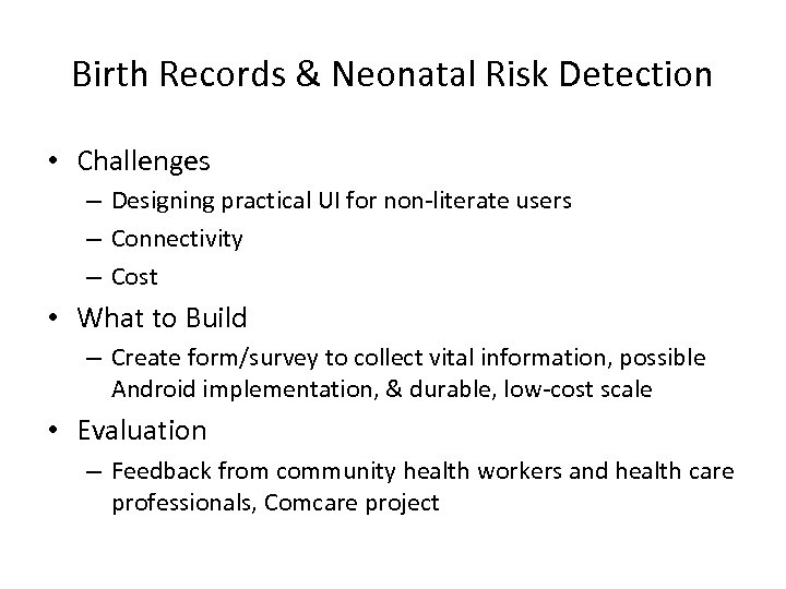 Birth Records & Neonatal Risk Detection • Challenges – Designing practical UI for non-literate