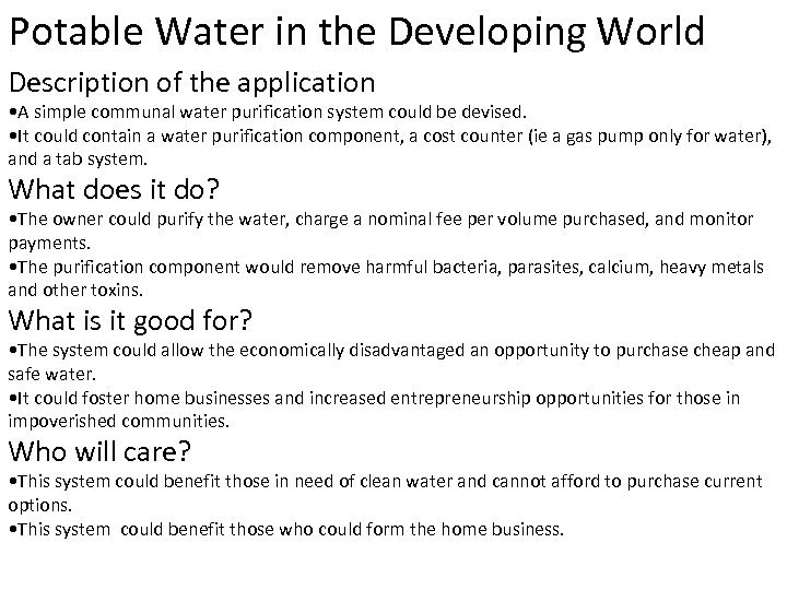 Potable Water in the Developing World Description of the application • A simple communal