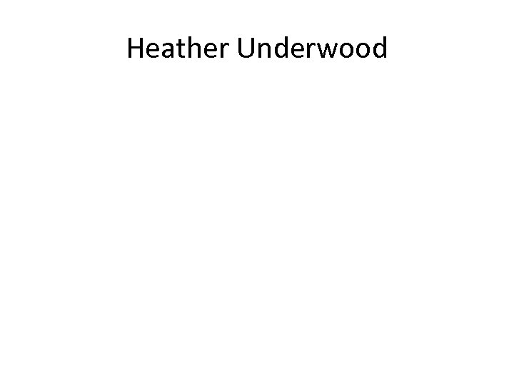 Heather Underwood