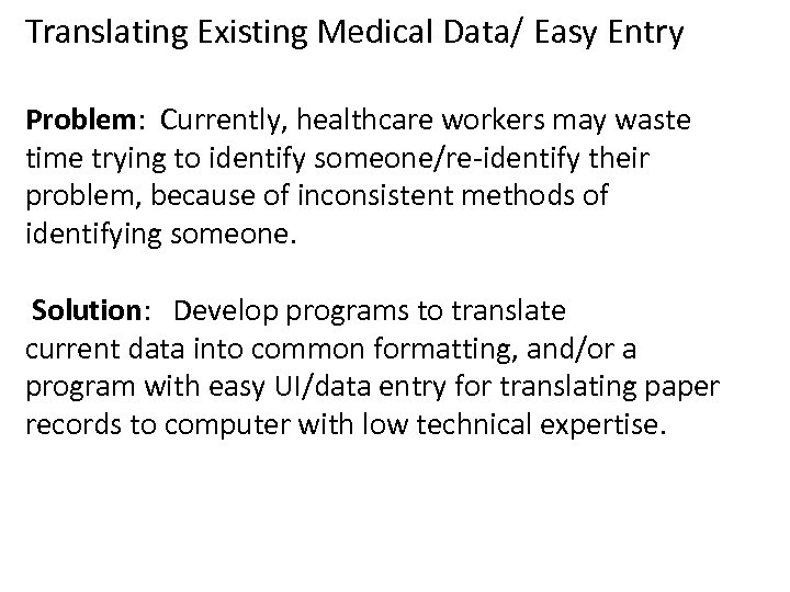 Translating Existing Medical Data/ Easy Entry Problem: Currently, healthcare workers may waste time trying