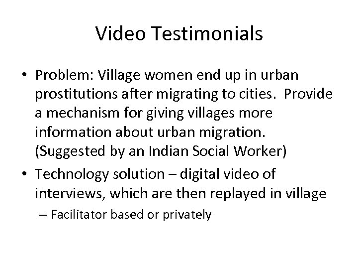 Video Testimonials • Problem: Village women end up in urban prostitutions after migrating to