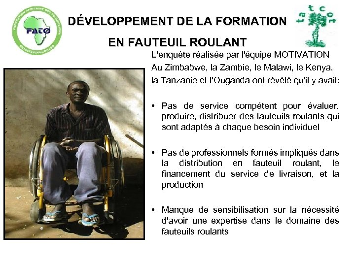 DÉVELOPPEMENT DE LA FORMATION EN FAUTEUIL ROULANT L'enquête réalisée par l'équipe MOTIVATION Au Zimbabwe,