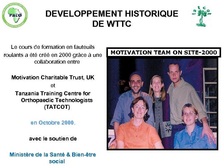DEVELOPPEMENT HISTORIQUE DE WTTC Le cours de formation en fauteuils roulants a été créé