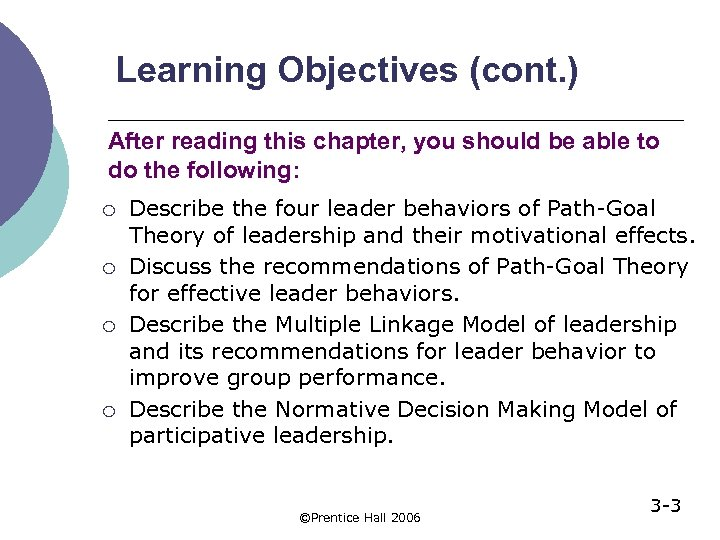 Learning Objectives (cont. ) After reading this chapter, you should be able to do