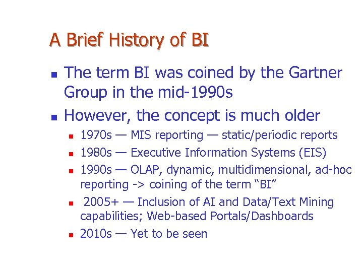 A Brief History of BI n n The term BI was coined by the